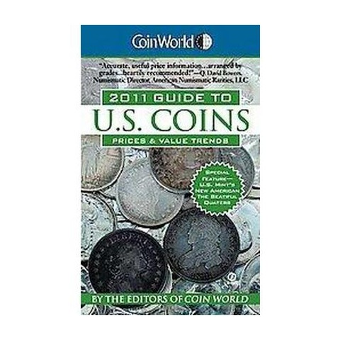 Coin World Guide to U.S. Coins, Prices & Value Trends 2011 (Original) (Paperback)