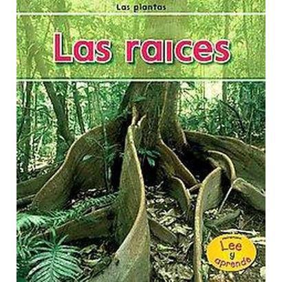 Las raices / Roots (Hardcover)