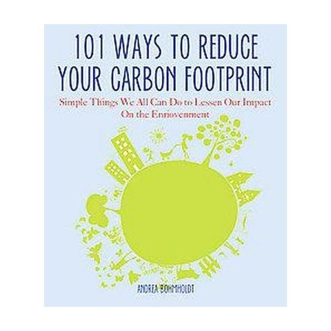 101 Ways to Reduce Your Carbon Footprint (Paperback)