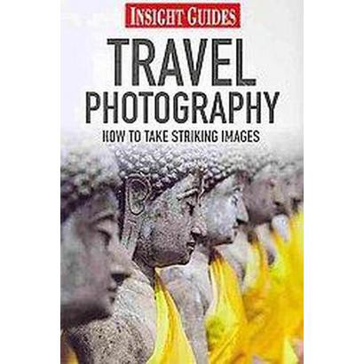 Insight Guides Travel Photography (Paperback)