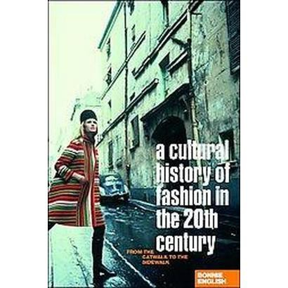 A Cultural History of Fashion in the Twentieth Century (Paperback)