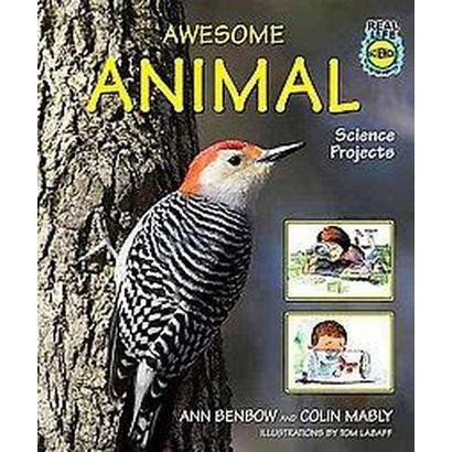 Awesome Animal Science Projects (Hardcover)