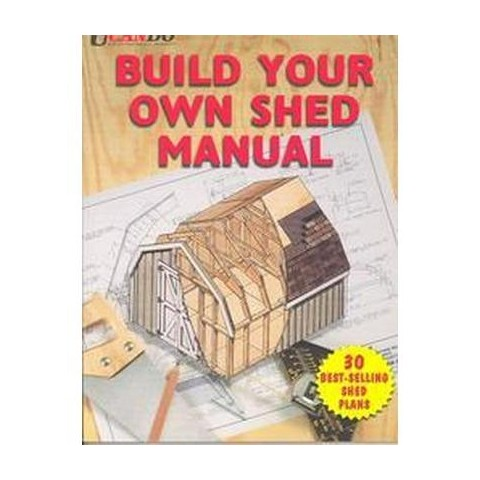 Build Your Own Shed Manual (Reprint) (Paperback)