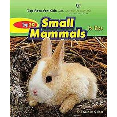 Top 10 Small Mammals for Kids (Hardcover)