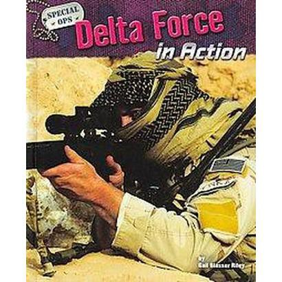 Delta Force in Action (Hardcover)