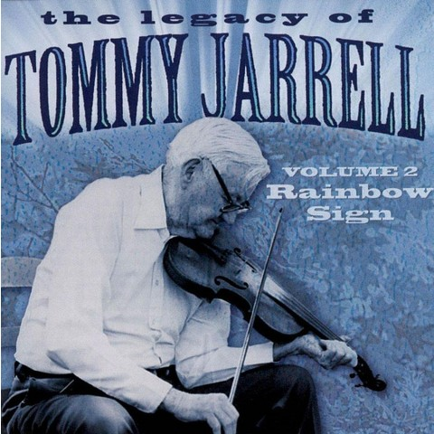 Legacy of Tommy Jarrell, Vol. 2: Rainbow Sign