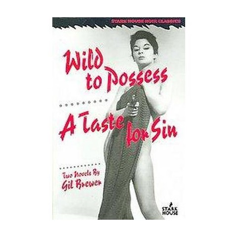 Wild to Possess / A Taste for Sin (Paperback)