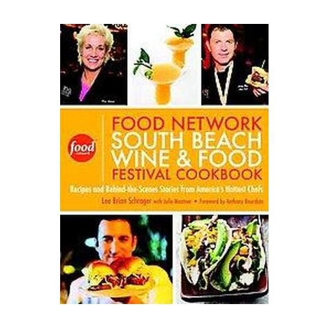 Food Network South Beach Wine & Food Festival Cookbook (Hardcover)