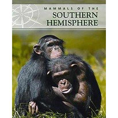 Mammals of the Southern Hemisphere (Hardcover)