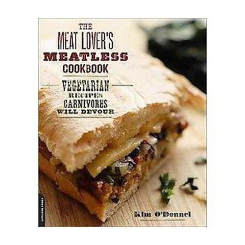 The Meat Lover's Meatless Cookbook (Original) (Paperback)