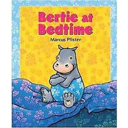 Bertie at Bedtime (Reprint) (Paperback)