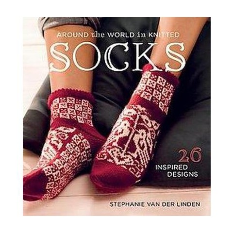 Around the World in Knitted Socks (Reprint) (Paperback)