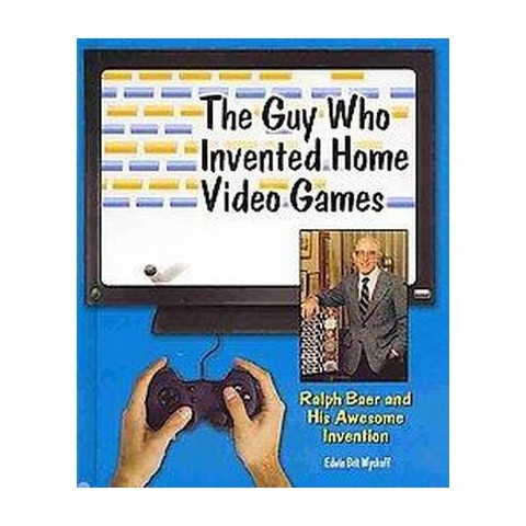 The Guy Who Invented Home Video Games (Hardcover)