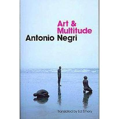 Art and Multitude (Paperback)