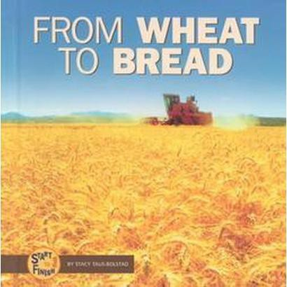 From Wheat to Bread (Hardcover)