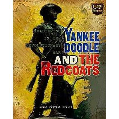 Yankee Doodle and the Redcoats (Revised) (Hardcover)