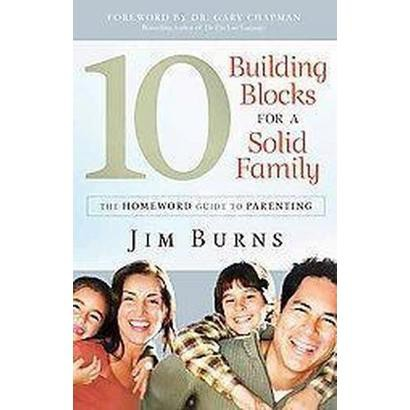 10 Building Blocks for a Solid Family (Paperback)