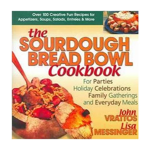 The Sourdough Bread Bowl Cookbook (Paperback)