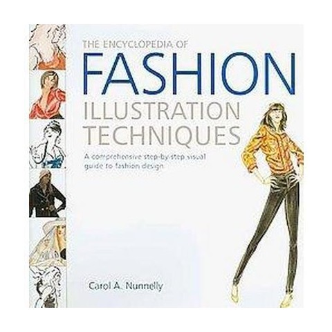 The Encyclopedia of Fashion Illustration Techniques (Hardcover)