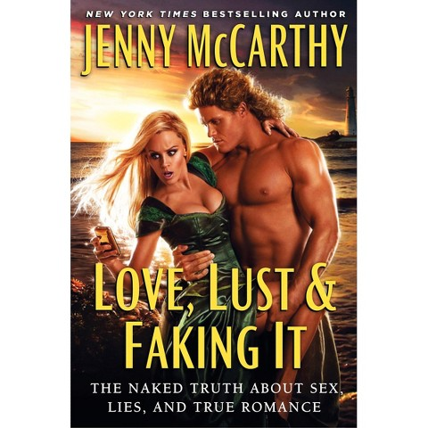 Love, Lust, and Faking It (Hardcover)