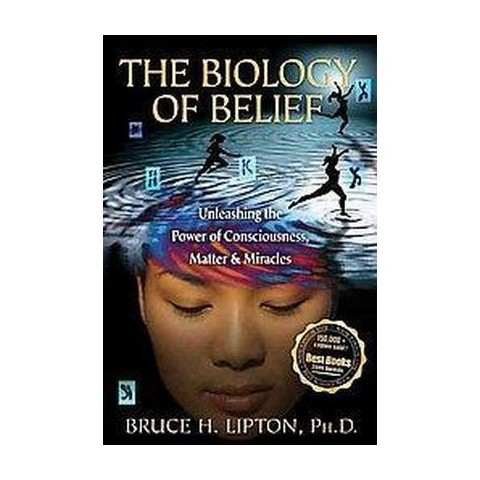 The Biology of Belief (Reprint) (Paperback)