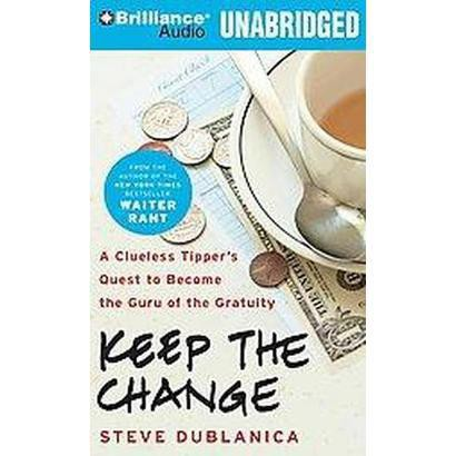 Keep the Change (Unabridged) (Compact Disc)