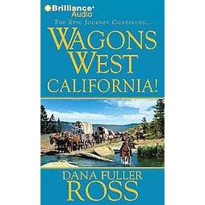 Wagons West California! (Unabridged) (Compact Disc)