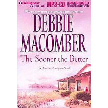 The Sooner the Better (Unabridged) (Compact Disc)
