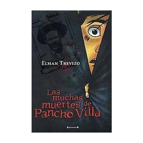 Las muchas muertes de Pancho Villa / The many deaths of Pancho Villa (Paperback)