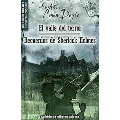 El valle del terror y Recuerdos de Sherlock Holmes / The Valley of Fear and His Last Bow (Translation)