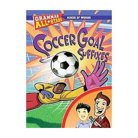 Soccer Goal Suffixes (Hardcover)