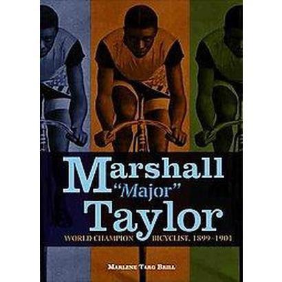 "Marshall ""Major"" Taylor (Hardcover)"