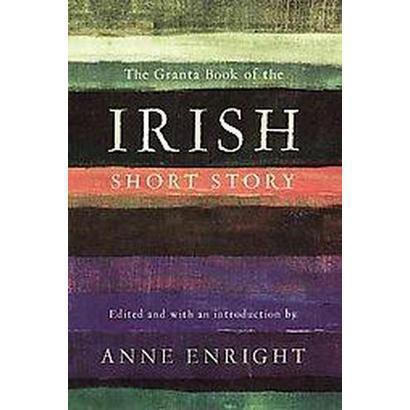 The Granta Book of the Irish Short Story (Hardcover)