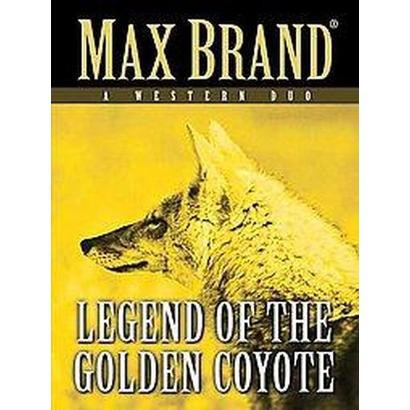 The Legend of the Golden Coyote (Hardcover)
