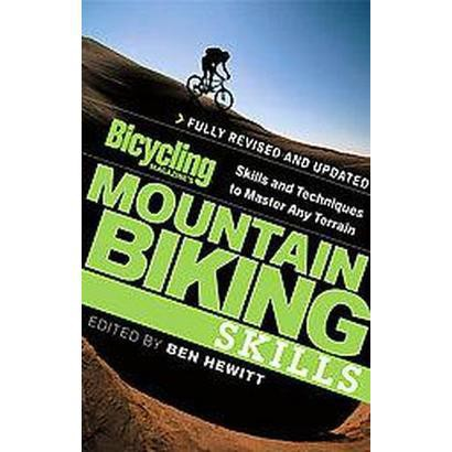 Bicycling Magazine's Mountain Biking Skills (Revised / Updated) (Paperback)
