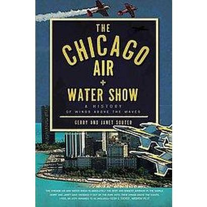 The Chicago Air and Water Show (Paperback)