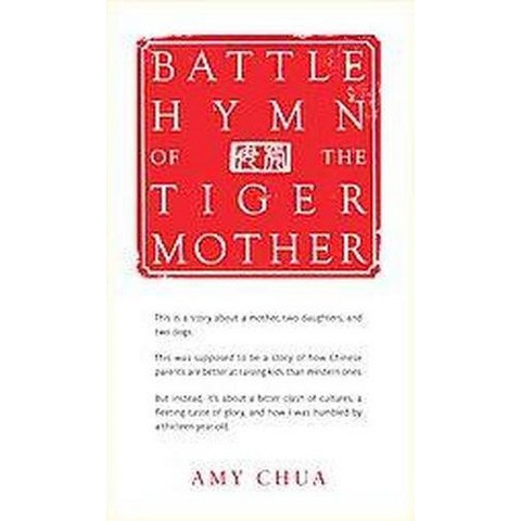 Battle Hymn of the Tiger Mother (Hardcover)