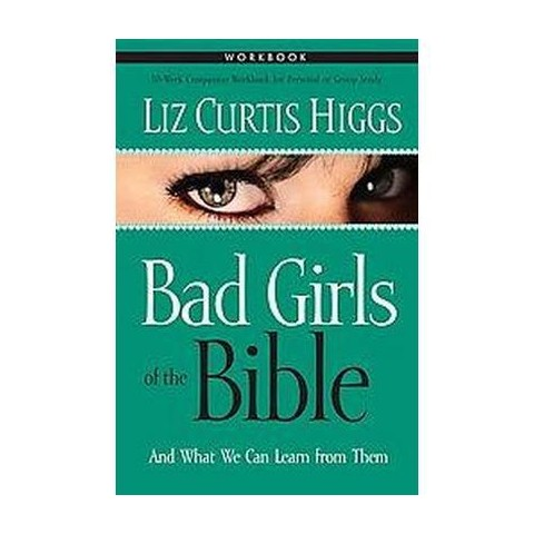 Bad Girls of the Bible Workbook (Paperback)
