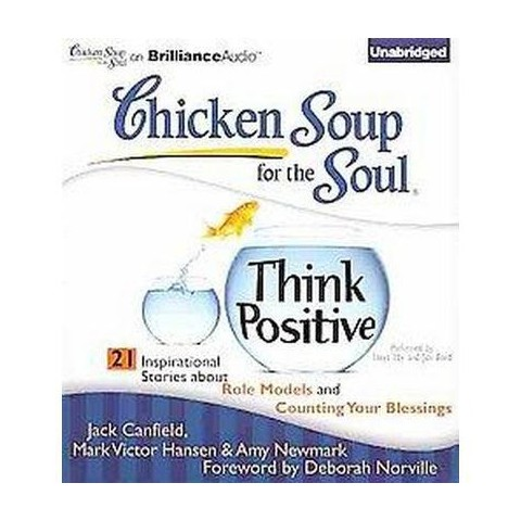 Chicken Soup for the Soul Think Positive (Unabridged) (Compact Disc)