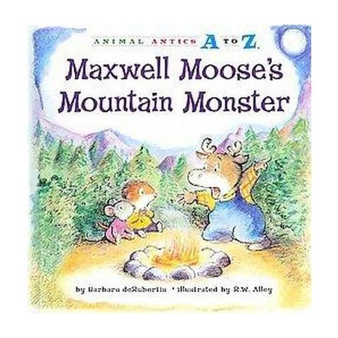 Maxwell Moose?s Mountain Monster (Hardcover)