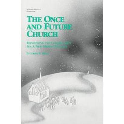 The Once and Future Church (Paperback)