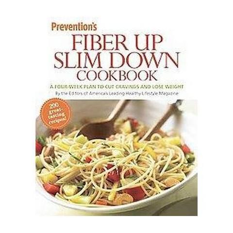 Prevention's Fiber Up Slim Down Cookbook (Paperback)