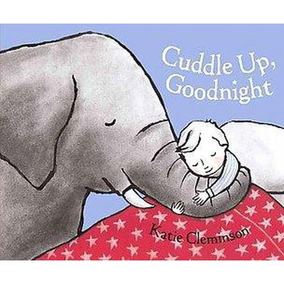 Cuddle Up, Goodnight (Hardcover)