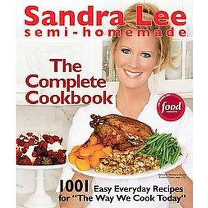 Sandra Lee Semi-Homemade The Complete Cookbook (Indexed) (Hardcover)