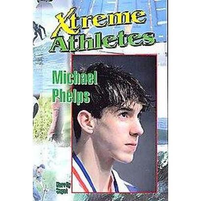 Michael Phelps (Illustrated) (Hardcover)
