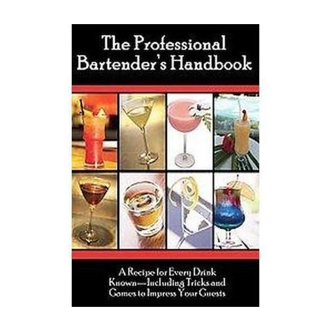 The Professional Bartender's Handbook (Paperback)