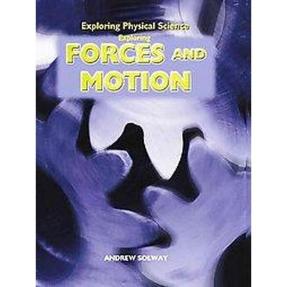 Exploring Forces and Motion (Hardcover)