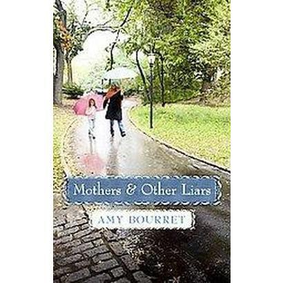 Mothers and Other Liars (Large Print) (Hardcover)