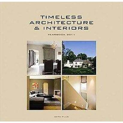 Timeless Architecture and Interiors (Hardcover)