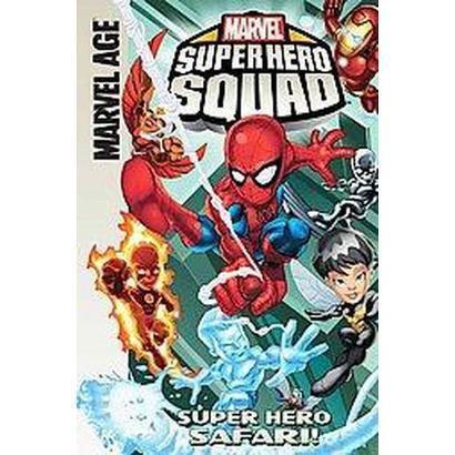 Super Hero Squad: Super Hero Safari! (Hardcover)